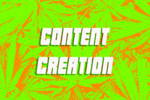 Cannabis Content Creation