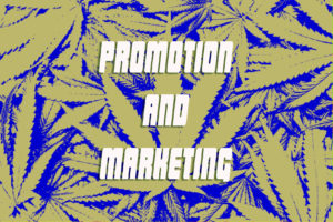 Cannabis Promotion and Marketing